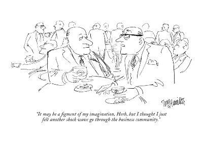"""""""It may be a figment of my imagination, Herb, but I thought I just felt an?"""" - New Yorker Cartoon-William Hamilton-Premium Giclee Print"""
