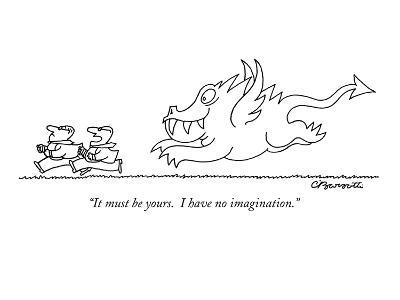 """""""It must be yours.  I have no imagination."""" - New Yorker Cartoon-Charles Barsotti-Premium Giclee Print"""