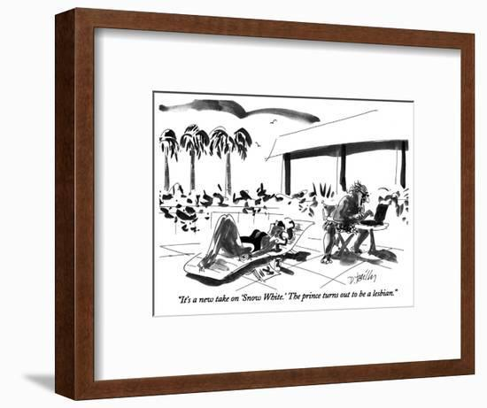 """""""It's a new take on 'Snow White.' The prince turns out to be a lesbian."""" - New Yorker Cartoon-Donald Reilly-Framed Premium Giclee Print"""