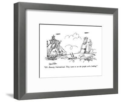 """""""It's Amnesty International.  They want to see the people we're holding."""" - New Yorker Cartoon-Dana Fradon-Framed Premium Giclee Print"""