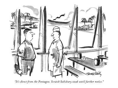 """It's direct from the Pentagon. Scratch Salisbury steak until further noti?"" - New Yorker Cartoon-Donald Reilly-Premium Giclee Print"