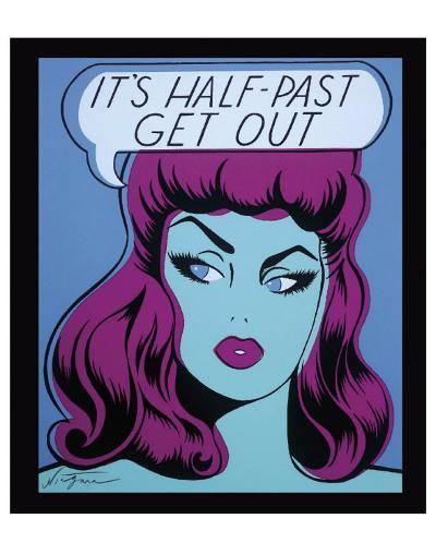 It's Half Past Get Out-Niagara-Art Print