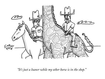 """""""It's just a loaner while my other horse is in the shop."""" - New Yorker Cartoon-Farley Katz-Premium Giclee Print"""