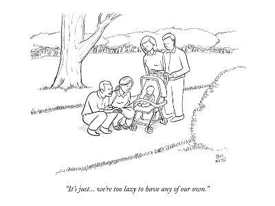"""""""It's just... we're too lazy to have any of our own."""" - New Yorker Cartoon-Paul Noth-Premium Giclee Print"""