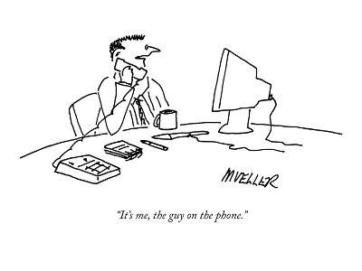 """""""It's me, the guy on the phone."""" - New Yorker Cartoon-Peter Mueller-Premium Giclee Print"""