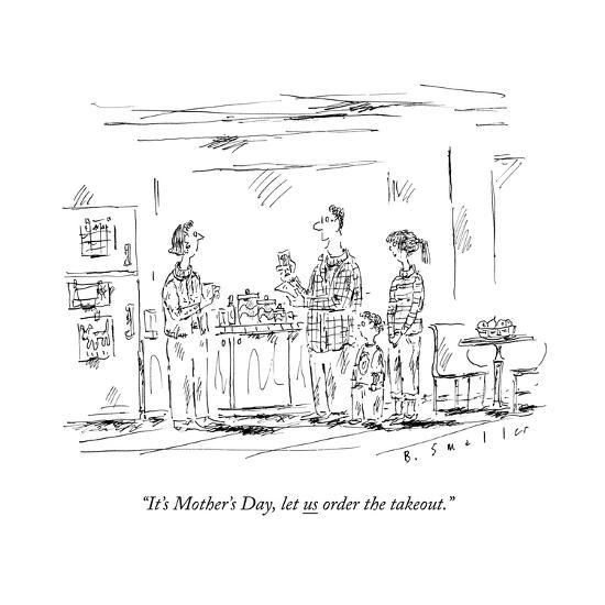 """""""It's Mother's Day, let us order the takeout."""" - New Yorker Cartoon--Premium Giclee Print"""