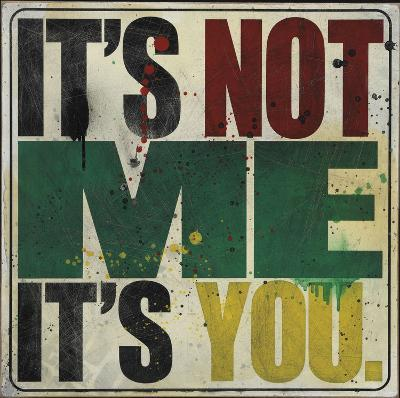 It's Not Me, It's You-Daniel Bombardier-Art Print