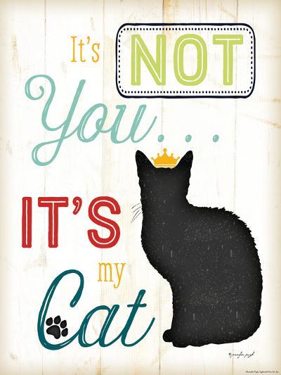It's Not You It's My Cat-Jennifer Pugh-Art Print