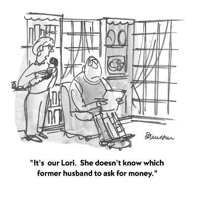 """""""It's  our Lori.  She doesn't know which former husband to ask for money."""" - Cartoon-Boris Drucker-Premium Giclee Print"""