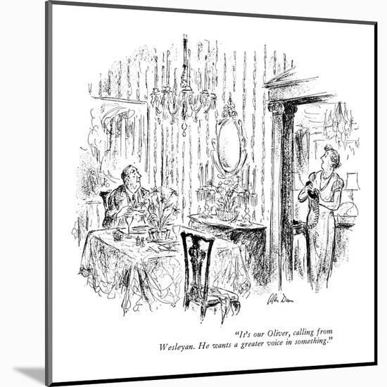 """""""It's our Oliver, calling from Wesleyan. He wants a greater voice in somet?"""" - New Yorker Cartoon-Alan Dunn-Mounted Premium Giclee Print"""