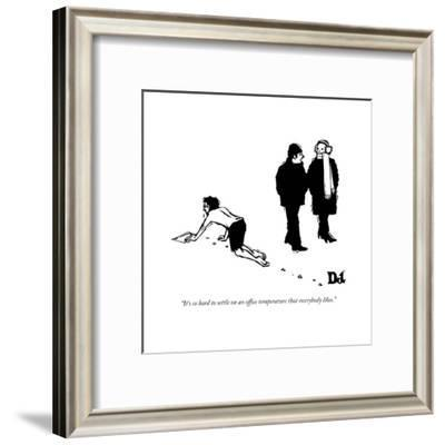 """""""It's so hard to settle on an office temperature that everybody likes."""" - New Yorker Cartoon-Drew Dernavich-Framed Premium Giclee Print"""