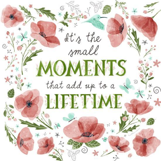 It's the Small Moments on White Art Print by Heather Rosas | Art com