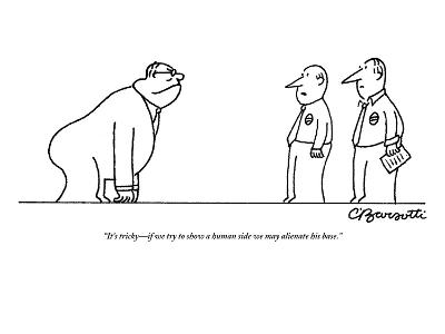 """""""It's tricky?if we try to show a human side we may alienate his base."""" - New Yorker Cartoon-Charles Barsotti-Premium Giclee Print"""