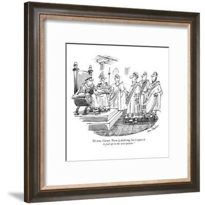 """""""It's true, Caesar. Rome is declining, but I expect it to pick up in the n?"""" - New Yorker Cartoon-Dana Fradon-Framed Premium Giclee Print"""