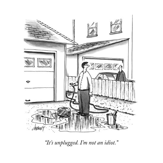 """It's unplugged. I'm not an idiot."" - New Yorker Cartoon-Tom Cheney-Premium Giclee Print"