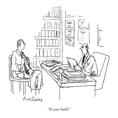 """It's your health."" - New Yorker Cartoon-Mort Gerberg-Premium Giclee Print"