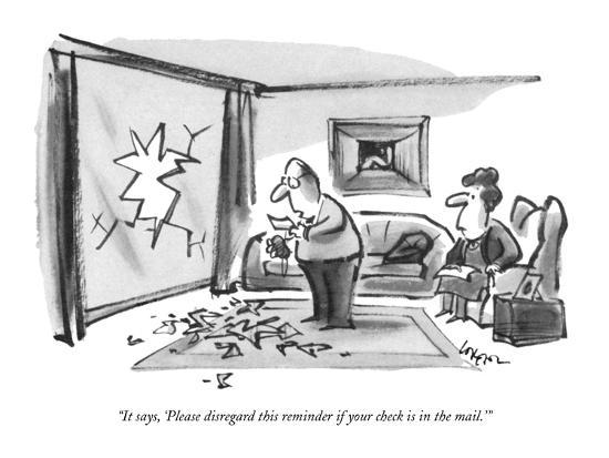 """""""It says, 'Please disregard this reminder if your check is in the mail.'"""" - New Yorker Cartoon-Lee Lorenz-Premium Giclee Print"""