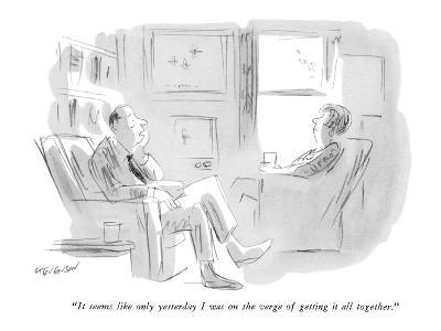 """It seems like only yesterday I was on the verge of getting it all togethe?"" - New Yorker Cartoon-James Stevenson-Premium Giclee Print"