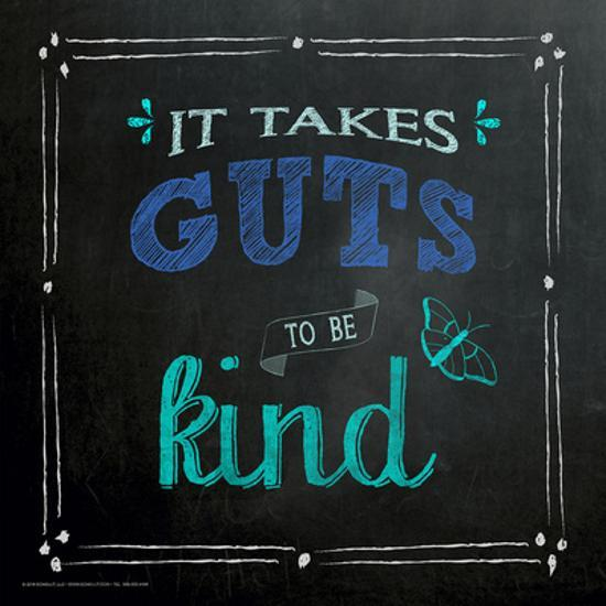 Fabulous It Takes Guts To Be Kind Inspirational Chalkboard Style Quote Poster Art Print By Jeanne Stevenson Art Com Download Free Architecture Designs Grimeyleaguecom