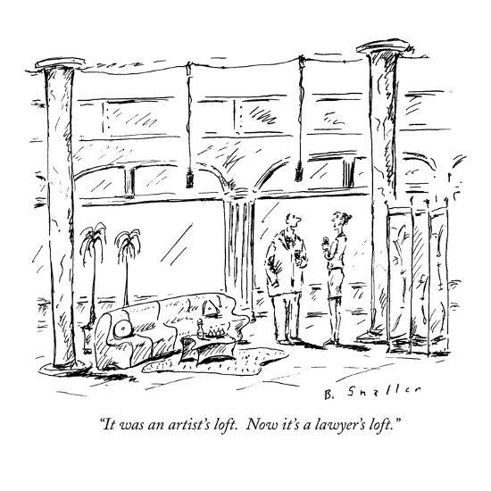 """It was an artist's loft.  Now it's a lawyer's loft."" - New Yorker Cartoon-Barbara Smaller-Premium Giclee Print"