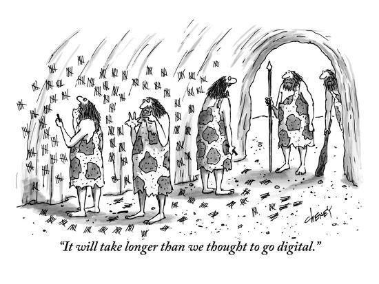 """""""It will take longer than we thought to go digital."""" - New Yorker Cartoon-Tom Cheney-Premium Giclee Print"""