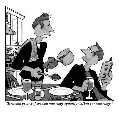 """""""It would be nice if we had marriage equality within our marriage."""" - New Yorker Cartoon-William Haefeli-Premium Giclee Print"""