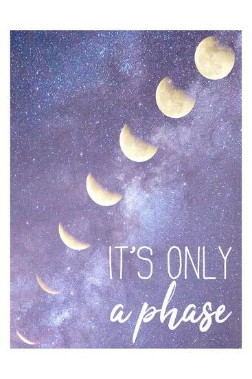 Its only a Phase-Kimberly Allen-Art Print