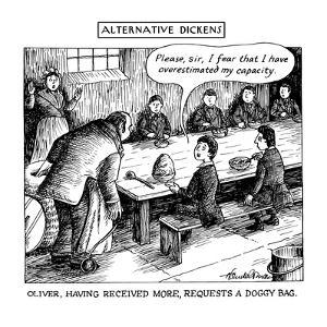 ALTERNATIVE DICKENS-OLIVER, HAVING RECEIVED MORE, REQUESTS A DOGGY BAG. - New Yorker Cartoon by J.B. Handelsman