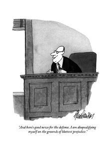 """And here's good news for the defense. I am disqualifying myself on the gr?"" - New Yorker Cartoon by J.B. Handelsman"