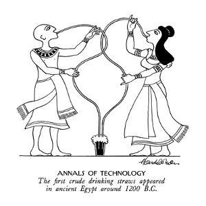 Annals of Technology-The first crude drinking straws appeared in ancient E? - New Yorker Cartoon by J.B. Handelsman