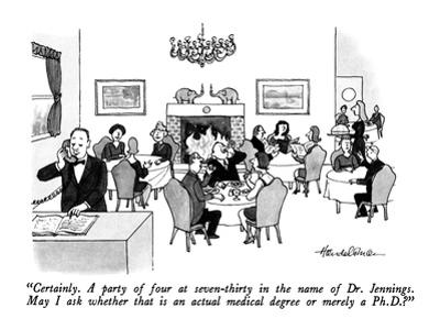 """Certainly.  A party of four at seven-thirty in the name of Dr. Jennings. ?"" - New Yorker Cartoon by J.B. Handelsman"