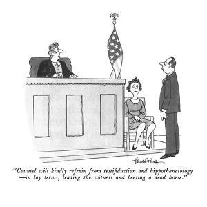 """""""Counsel will kindly refrain from testifiduction and hippothanatology?in l? by J.B. Handelsman"""