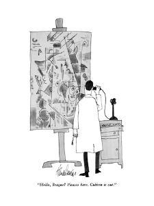 """Hello, Braque? Picasso here. Cubism is out."" - New Yorker Cartoon by J.B. Handelsman"
