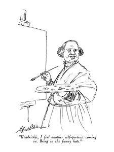 """Hendrickje, I feel another self-portrait coming on.  Bring in the funny h?"" - New Yorker Cartoon by J.B. Handelsman"