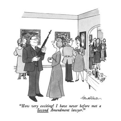 """How very exciting! I have never before met a Second Amendment lawyer."" - New Yorker Cartoon by J.B. Handelsman"