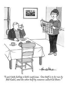 """I can't help feeling a little suspicious. One half is to be run by Bill G?"" - New Yorker Cartoon by J.B. Handelsman"