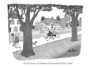 """It's the old story. East Hampton isn't big enough for both of them."" - New Yorker Cartoon by J.B. Handelsman"