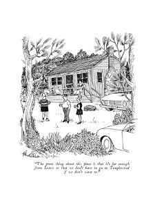 """The great thing about this place is that it's far enough from Lenox so th?"" - New Yorker Cartoon by J.B. Handelsman"