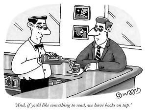 """""""And, if you'd like something to read, we have books on tap."""" - New Yorker Cartoon by J.C. Duffy"""