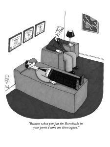 """""""Because when you put the Rorschachs in your pants I can't use them again."""" - New Yorker Cartoon by J.C. Duffy"""