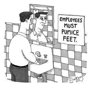 """""""Employees must pumice feet."""" - New Yorker Cartoon by J.C. Duffy"""