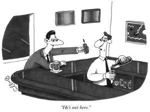 """""""He's not here."""" - New Yorker Cartoon by J.C. Duffy"""
