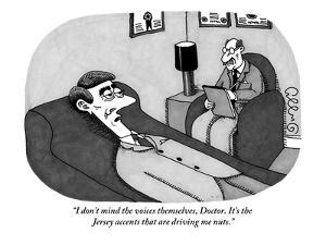 """""""I don't mind the voices themselves, Doctor. It's the Jersey accents that ?"""" - New Yorker Cartoon by J.C. Duffy"""