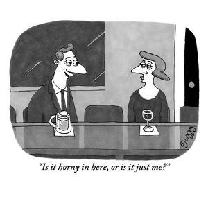 """""""Is it horny in here, or is it just me?"""" - New Yorker Cartoon by J.C. Duffy"""