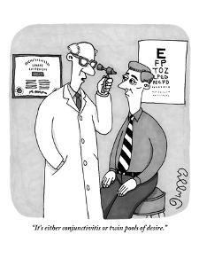 """""""It's either conjunctivitis or twin pools of desire."""" - New Yorker Cartoon by J.C. Duffy"""