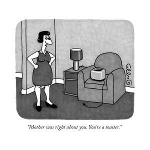 """""""Mother was right about you. You're a toaster."""" - New Yorker Cartoon by J.C. Duffy"""
