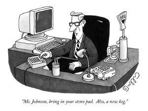 """Ms. Johnson, bring in your steno pad.  Also, a new keg."" - New Yorker Cartoon by J.C. Duffy"