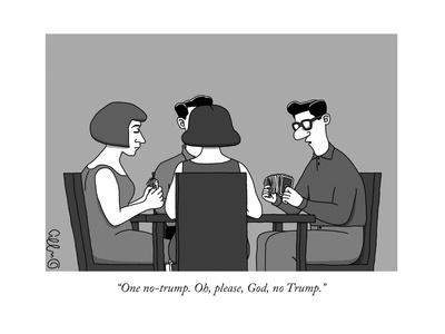 """One no-trump. Oh, please, God, no Trump."" - New Yorker Cartoon"