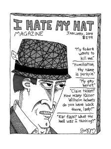 (The cartoon is an image of the front cover of the magazine I Hate My Hat,? - New Yorker Cartoon by J.C. Duffy
