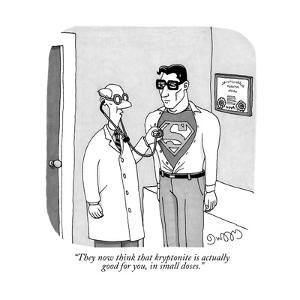 """""""They now think that kryptonite is actually good for you, in small doses."""" - New Yorker Cartoon by J.C. Duffy"""